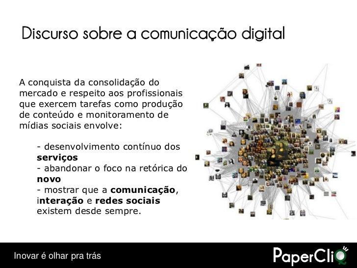 Discurso sobre a comunicação digital   A conquista da consolidação do  mercado e respeito aos profissionais  que exercem t...