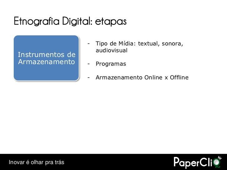 Etnografia Digital: etapas                           -   Tipo de Mídia: textual, sonora,                               aud...