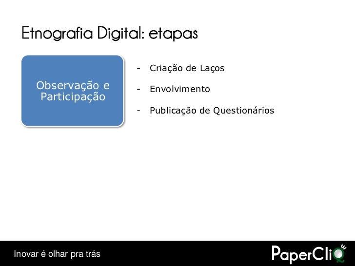 Etnografia Digital: etapas                           -   Criação de Laços       Observação e         -   Envolvimento     ...