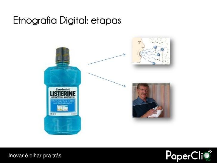 Etnografia Digital: etapas     Inovar é olhar pra trás