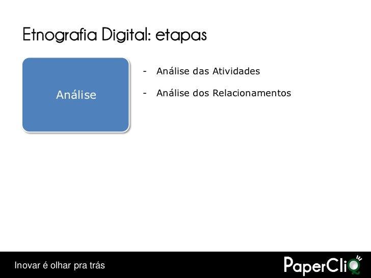 Etnografia Digital: etapas                           -   Análise das Atividades            Análise         -   Análise dos...