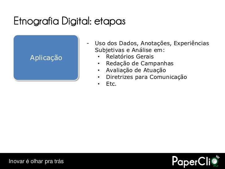 Etnografia Digital: etapas                           -   Uso dos Dados, Anotações, Experiências                           ...