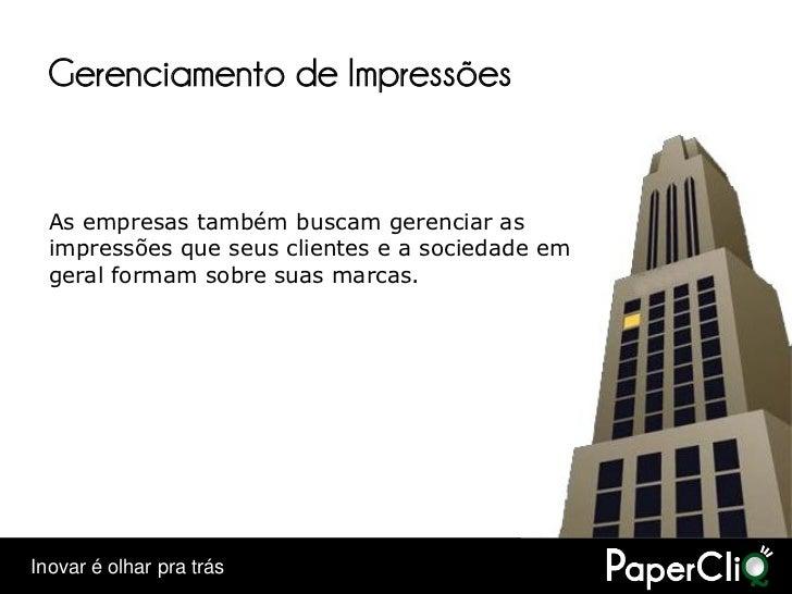 Gerenciamento de Impressões     As empresas também buscam gerenciar as   impressões que seus clientes e a sociedade em   g...