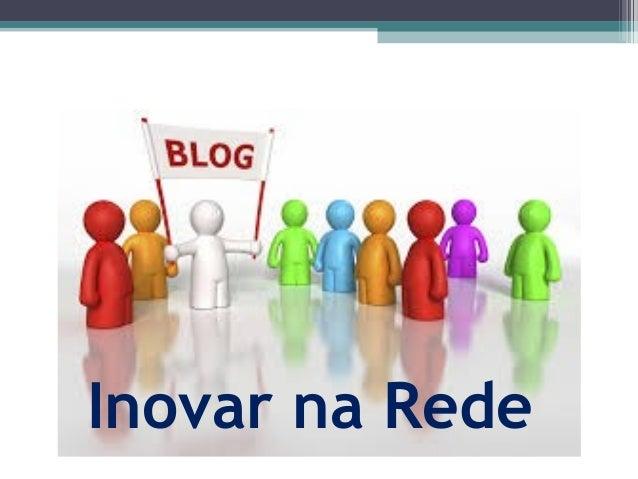 Inovar na Rede