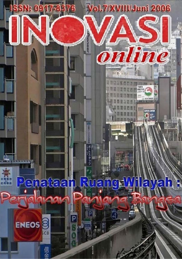 INOVASI Vol.7/XVIII/Juni 2006 Persatuan Pelajar Indonesia (PPI) Jepang; Membuka Dunia untuk Indonesia dan Membuka Indonesi...