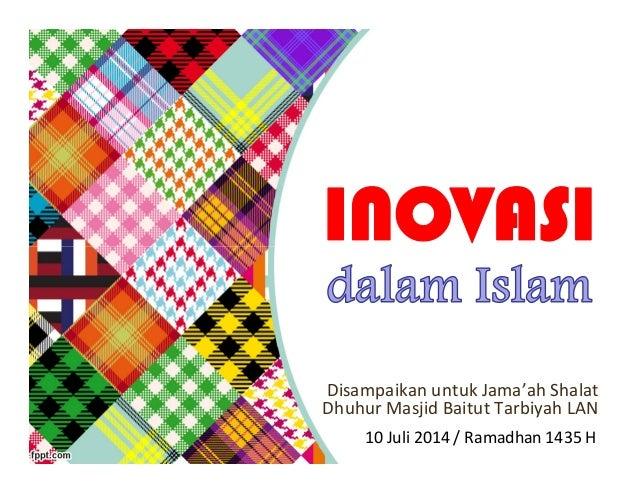 Disampaikan untuk Jama'ah Shalat Dhuhur Masjid Baitut Tarbiyah LAN 10 Juli 2014 / Ramadhan 1435 H