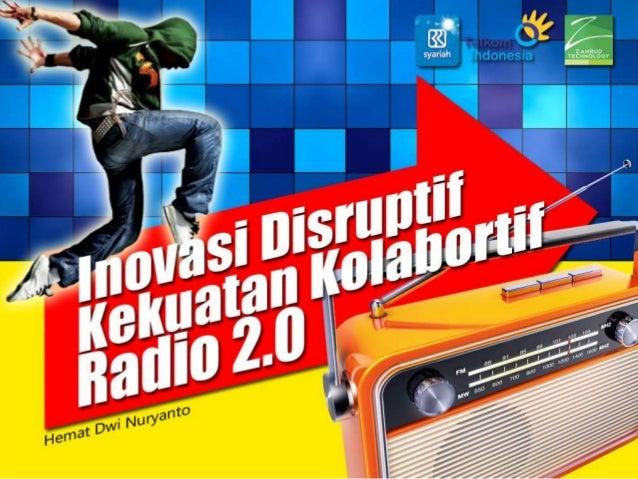 1. CLIP Kolaborasi Radio & Klub Radio2. Latar Belakang Melakukan Inovasi Radio 2.03. Overview Inovasi Disruptif di Industr...