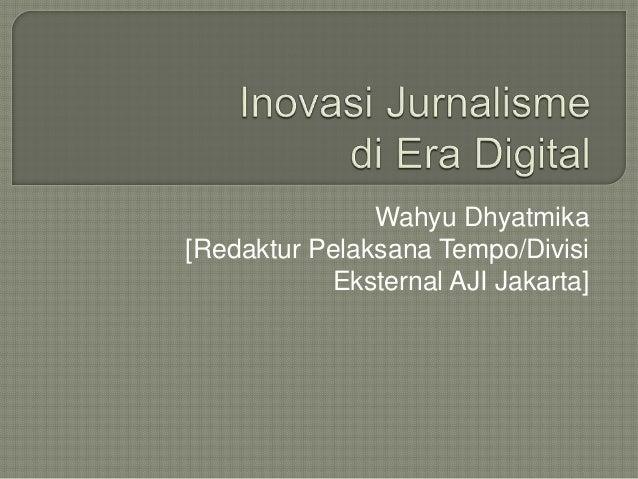 Wahyu Dhyatmika [Redaktur Pelaksana Tempo/Divisi Eksternal AJI Jakarta]