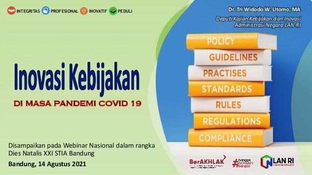 Dr.  Tri  Widodo  W.  Utomo,  MA Deputi Kajian Kebijakan dan Inovasi Administrasi Negara  LAN-‐RI PEDULI INOV...