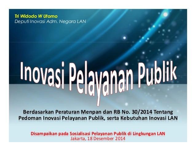 Inovasi Pelayanan Publik Prospek Kebutuhan Inovasi Pelayanan Lan