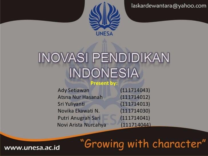 Present by:Ady Setiawan               (111714043)Atsna Nur Hasanah          (111714012)Sri Yuliyanti              (1117140...