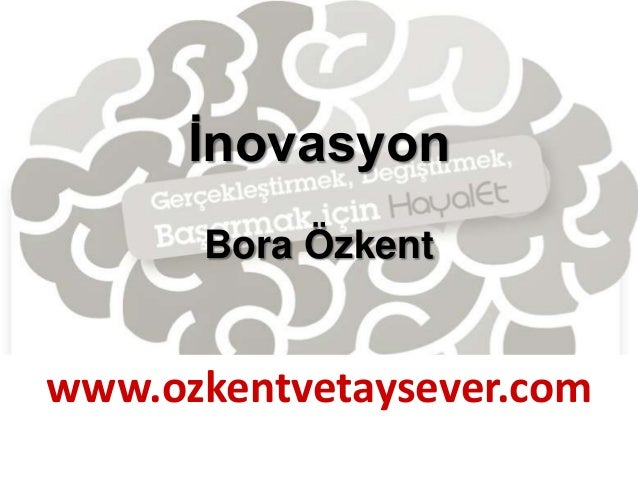 İnovasyonBora Özkentwww.ozkentvetaysever.com