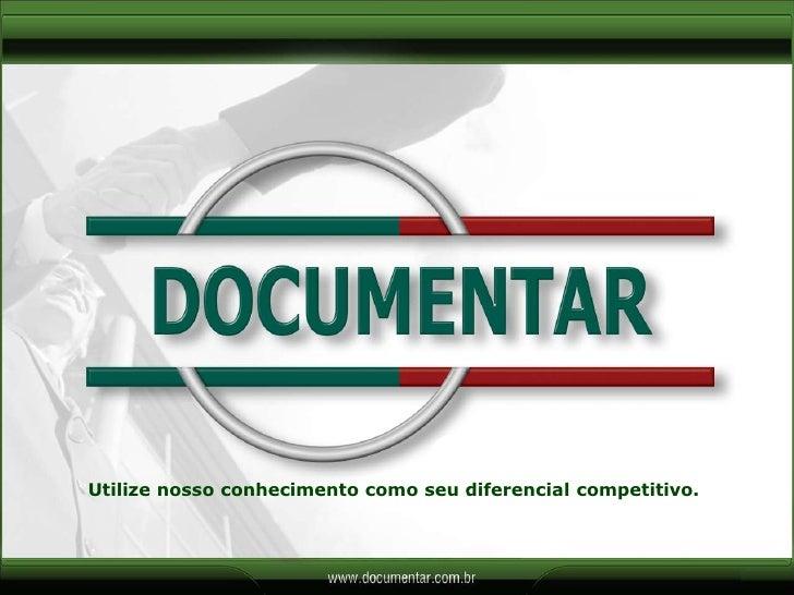 Utilize nosso conhecimento como seu diferencial competitivo.<br />