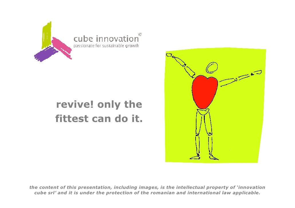 revive! only the           fittest can do it.     the content of this presentation, including images, is the intellectual ...