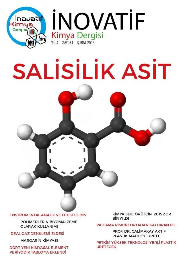 Kimya Dergisi İNOVATİFKimya Dergisi YIL:4 SAYI:31    ŞUBAT 2016 SALİSİLİK ASİT ENSTRÜMENTAL ANALİZ VE ÖTESİ GC-MS İDEAL G...