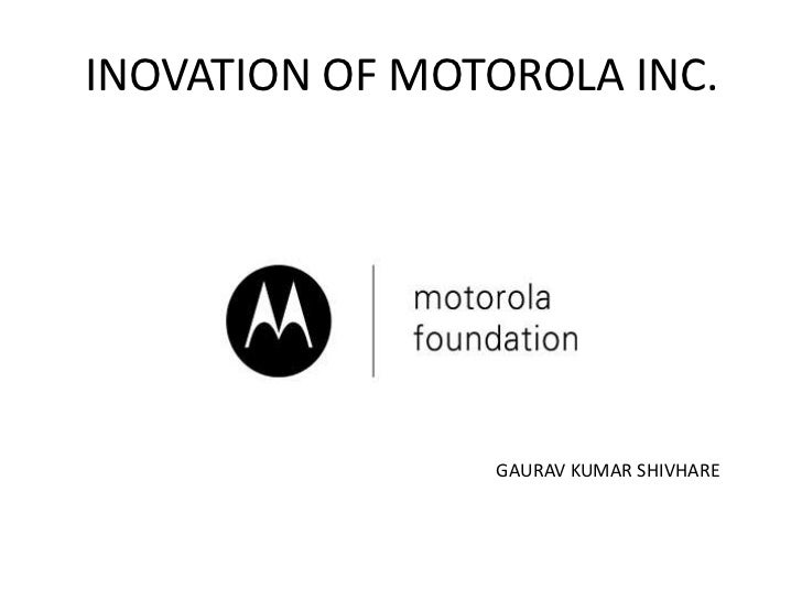 Inovation of motorola inc