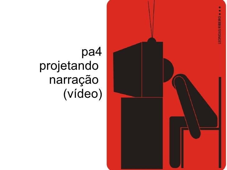 pa4 projetando  narração  (vídeo)