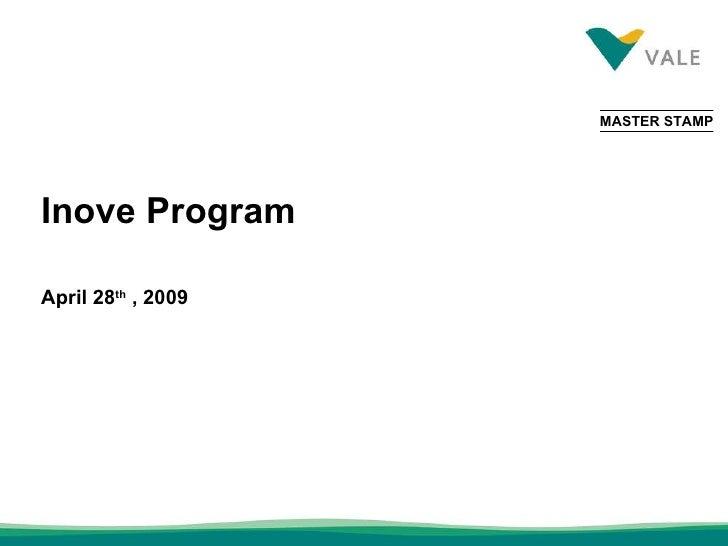 Inove Program April 28 th  , 2009