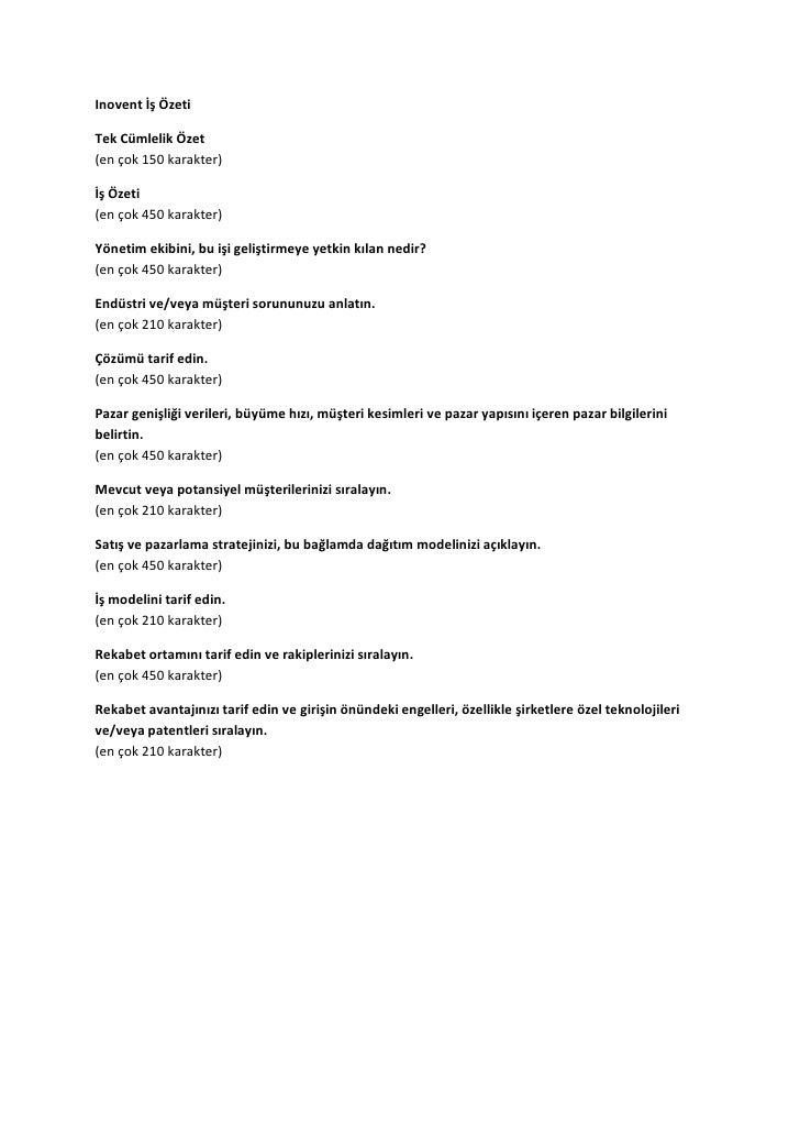 Inovent İş Özeti  Tek Cümlelik Özet (en çok 150 karakter)  İş Özeti (en çok 450 karakter)  Yönetim ekibini, bu işi gelişti...