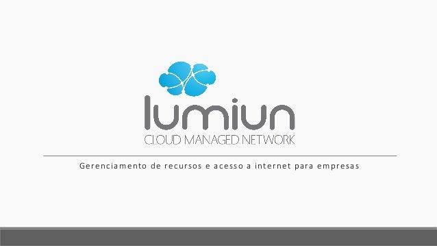 Gerenciamento de recursos e acesso a internet para empresas