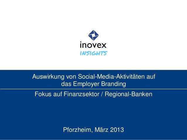 Auswirkung von Social-Media-Aktivitäten auf das Employer Branding Fokus auf Finanzsektor / Regional-Banken Pforzheim, März...