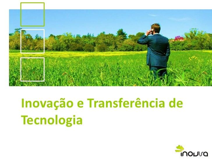 Inovação e Transferência deTecnologia