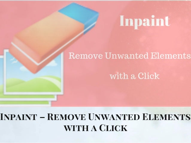 Inpaint – Remove Unwanted Elements with a Click
