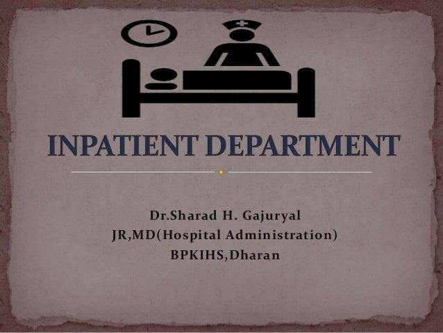 Dr.Sharad H. Gajuryal JR,MD(Hospital Administration) BPKIHS,Dharan