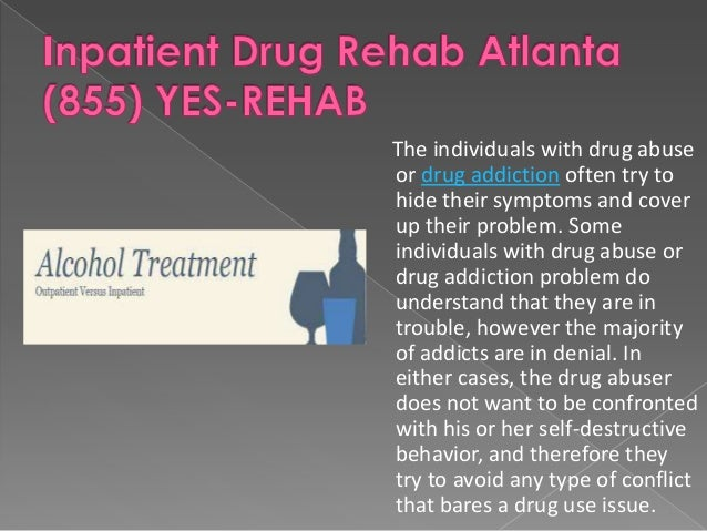 The individuals with drug abuse or drug addiction often try to hide their symptoms and cover up their problem. Some indivi...