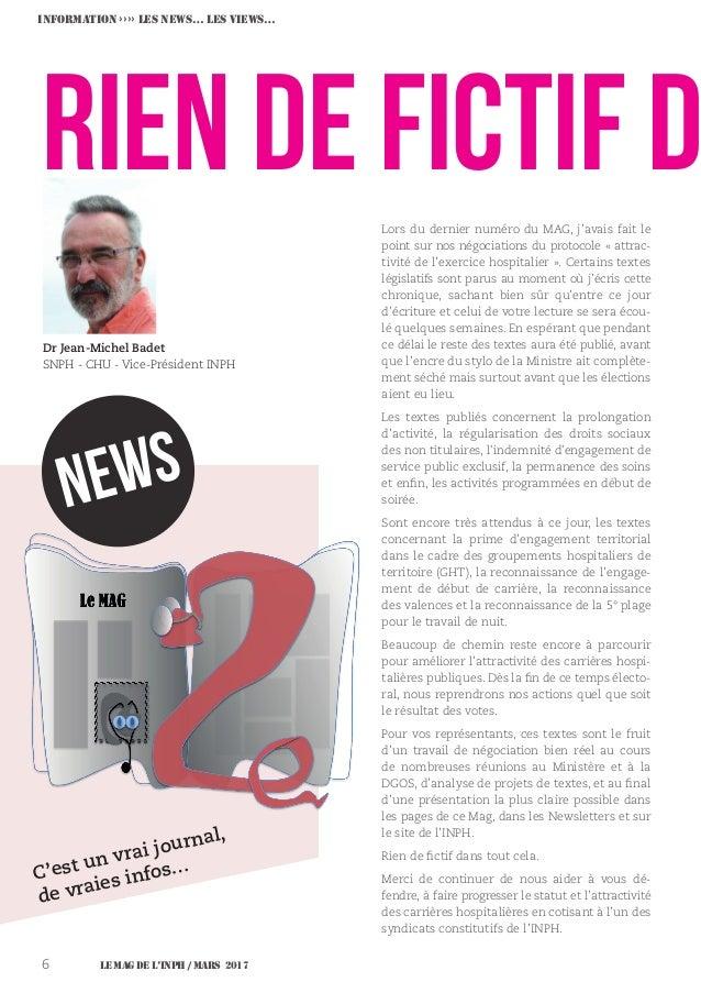 Le MAG de l'INPH / MARS 20176 Rien de fictif d Dr Jean-Michel Badet SNPH - CHU - Vice-Président INPH Lors du dernier numér...
