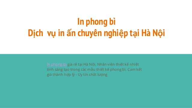 In phong bì Dịch vụ in ấn chuyên nghiệp tại Hà Nội In phong bì gía rẻ tại Hà Nội. Nhân viên thiết kế nhiệt tình sáng tạo t...