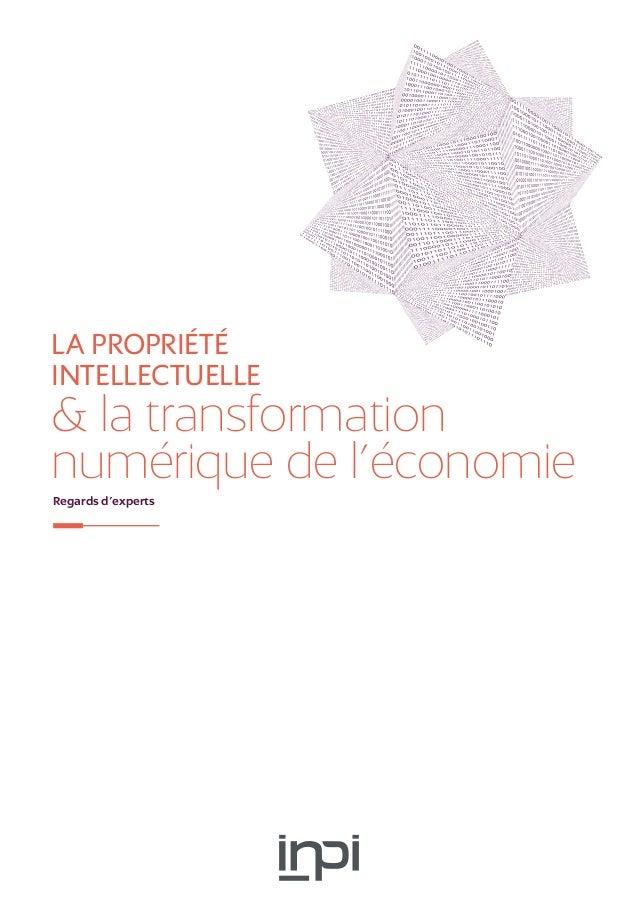 La propriété intellectuelle & la transformation numérique de l'économie Regards d'experts