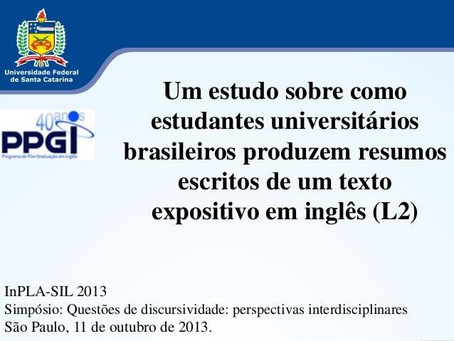 Um estudo sobre como  estudantes universitários  brasileiros produzem resumos  escritos de um texto  expositivo em inglês ...