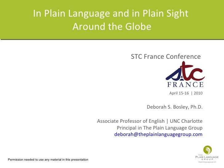 In Plain Language and in Plain Sight  Around the Globe STC France Conference  April 15-16  | 2010 Deborah S. Bosley, Ph.D....
