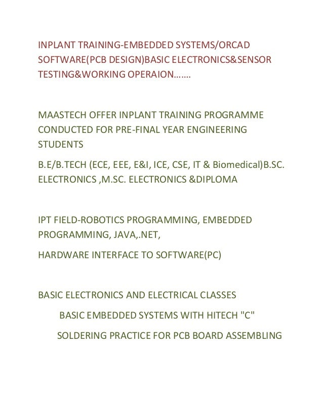 INPLANT TRAINING-EMBEDDED SYSTEMS/ORCADSOFTWARE(PCB DESIGN)BASIC ELECTRONICS&SENSORTESTING&WORKING OPERAION…….MAASTECH OFF...