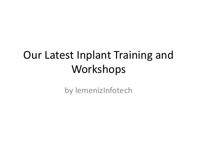 Our Latest Inplant Training and Workshops by lemenizInfotech