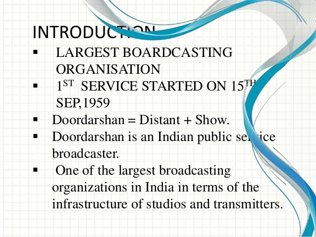 ?doordarshan - indian public service broadcaster essay Prasar bharati, india's public service broadcaster, was set up by an act  it runs  the national television and radio networks doordarshan (dd).
