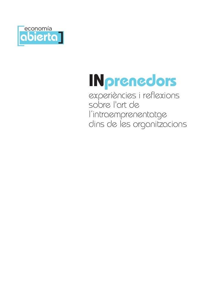 Inprenedors experiències i reflexions sobre l'art de l'intraemprenentatge dins de les organitzacions Slide 3