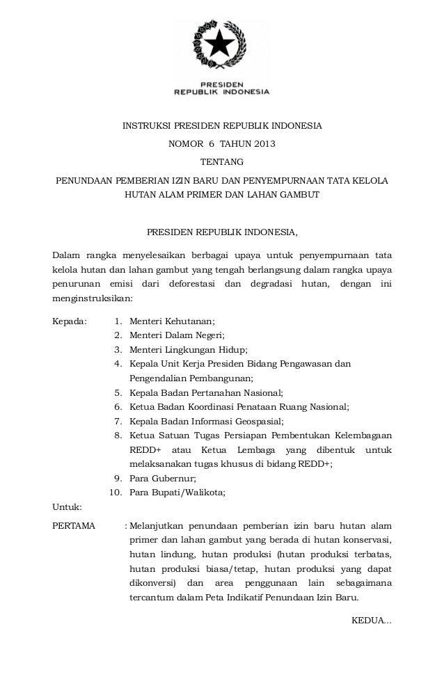 INSTRUKSI PRESIDEN REPUBLIK INDONESIANOMOR 6 TAHUN 2013TENTANGPENUNDAAN PEMBERIAN IZIN BARU DAN PENYEMPURNAAN TATA KELOLAH...