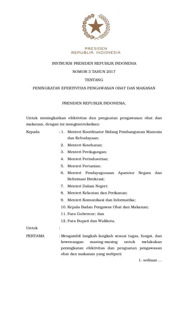 INSTRUKSI PRESIDEN REPUBLIK INDONESIA NOMOR 3 TAHUN 2017 TENTANG PENINGKATAN EFEKTIVITAS PENGAWASAN OBAT DAN MAKANAN PRESI...