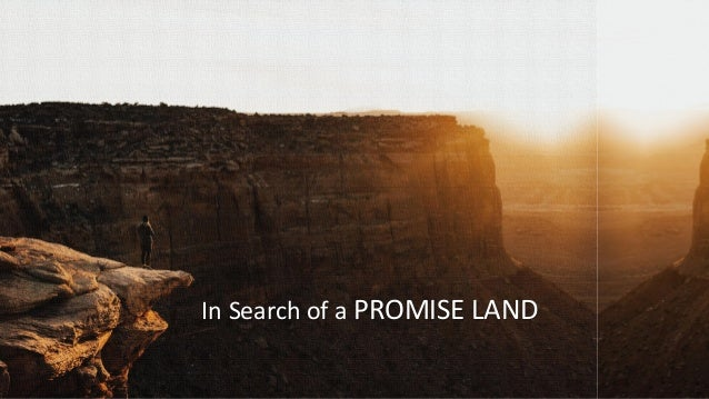 In Search of a PROMISE LAND