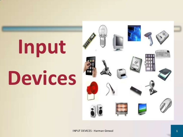 InputDevices      INPUT DEVICES - Harman Grewal   1