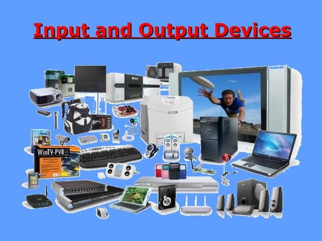 Input and Output DevicesInput and Output Devices