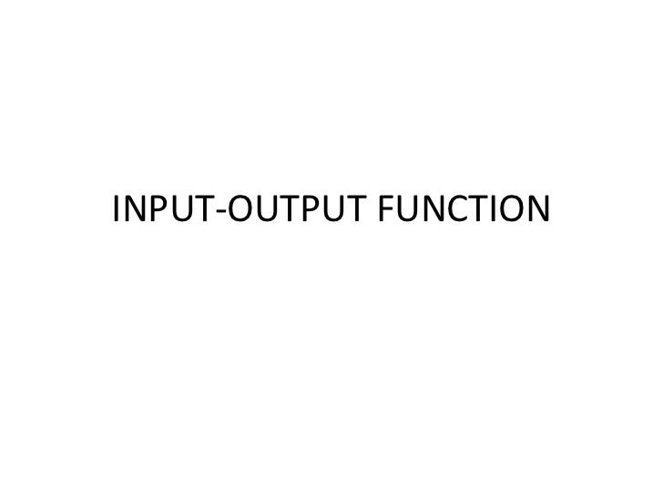 Input output functions