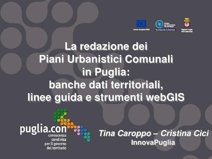 La redazione dei    Piani Urbanistici Comunali             in Puglia:      banche dati territoriali, linee guida e strumen...