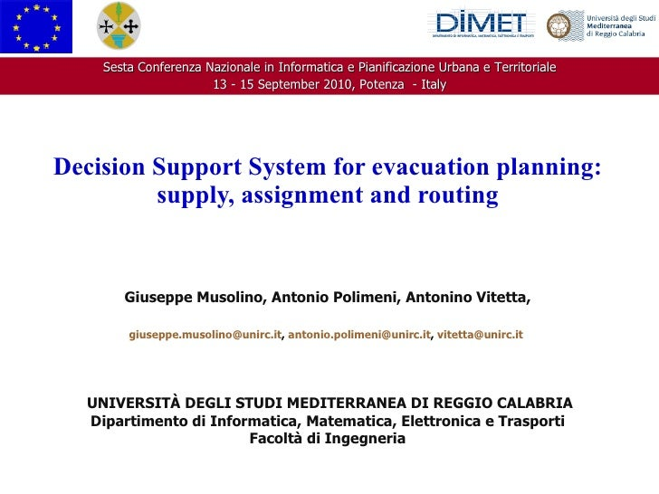 Decision Support System for evacuation planning: supply, assignment and routing  Giuseppe Musolino, Antonio Polimeni, Anto...