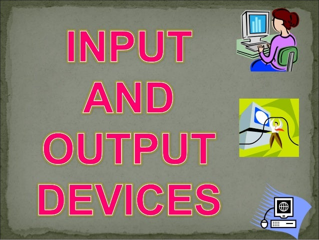 • Input device captures information and translates it into a form  that can be processed and used by other parts of your c...