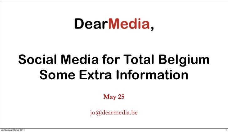 Social Media for Total Belgium                 Some Extra Information                             May 25                  ...