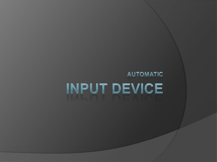Input device<br />automatic<br />