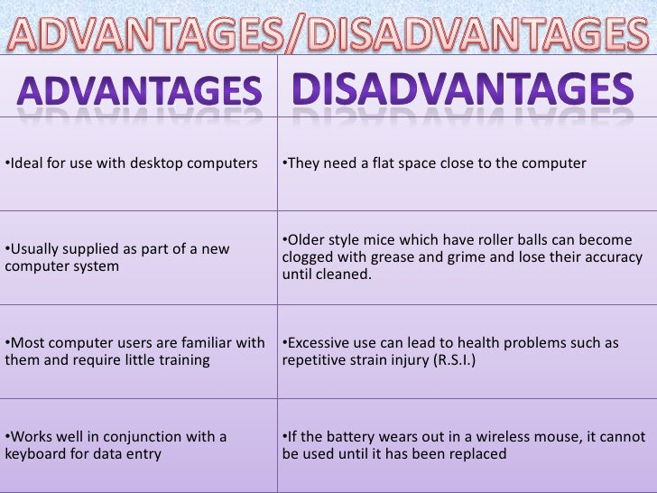What are the advantages and disadvantages of using a mouse?